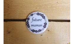 Grand badge 56 mm - future maman - 2 couleurs au choix